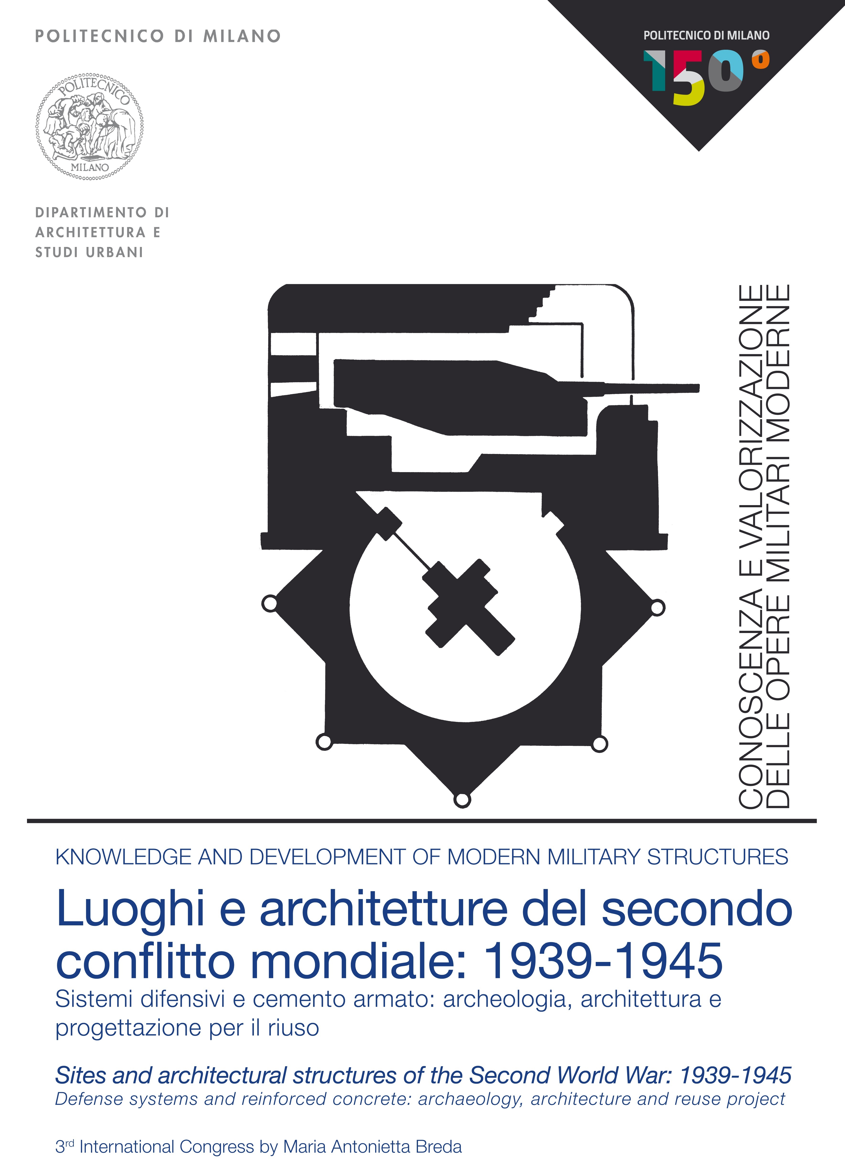 """III Congresso Internazionale """"Luoghi e architetture del secondo conflitto mondiale: 1939-1945"""""""